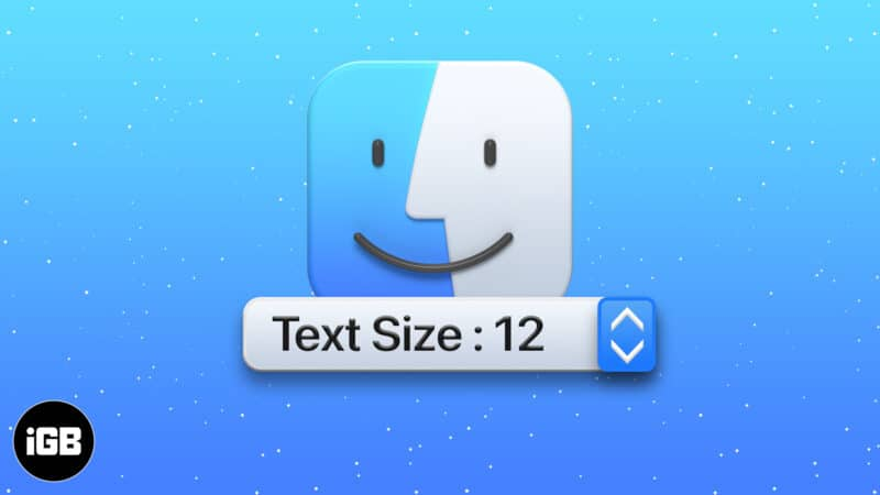 How to change font size in finder on Mac