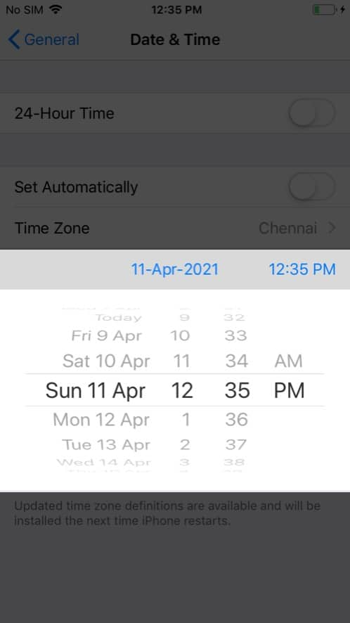 Tap the Date and then move it 1-2 days forward on iPhone