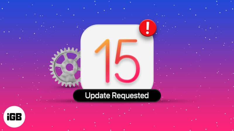 iOS15 Stuck On Update Requested