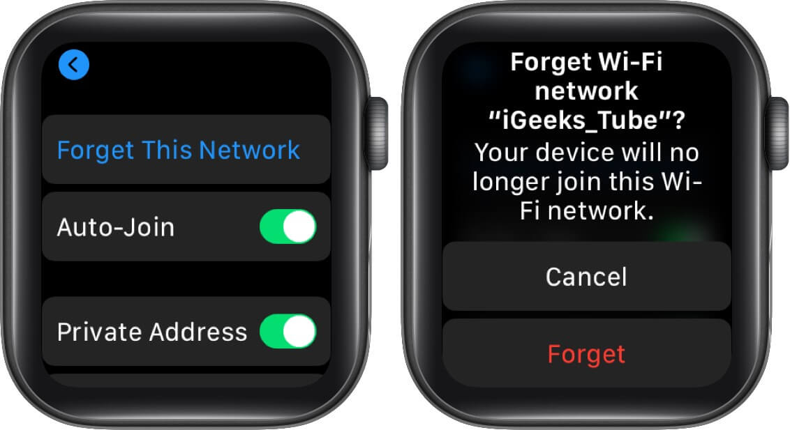 Tap Forget this network, then tap Forget on Apple Watch
