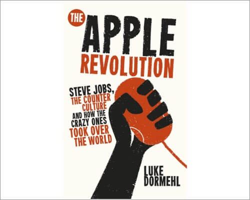 The Apple Revolution must read book about Apple and Steve Jobs