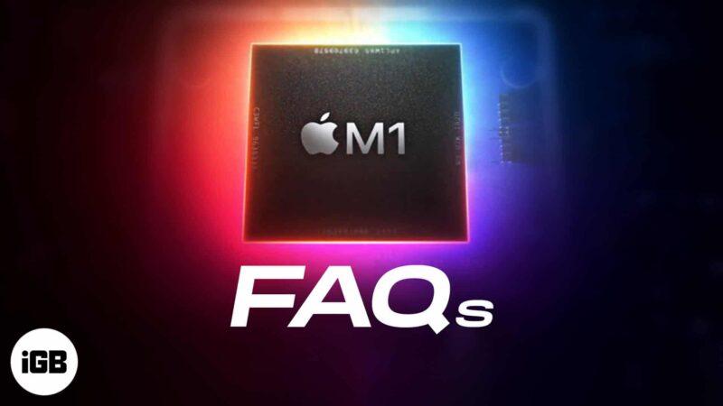 Apple M1 Chip FAQs