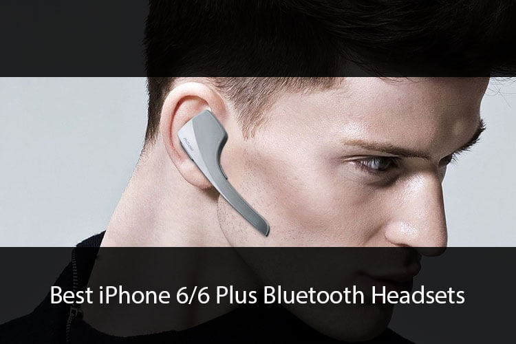 Best Bluetooth Headsets for iPhone 6 and 6 Plus