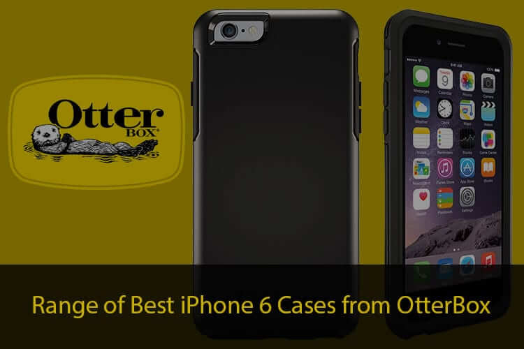 Best OtterBox iPhone 6 Cases