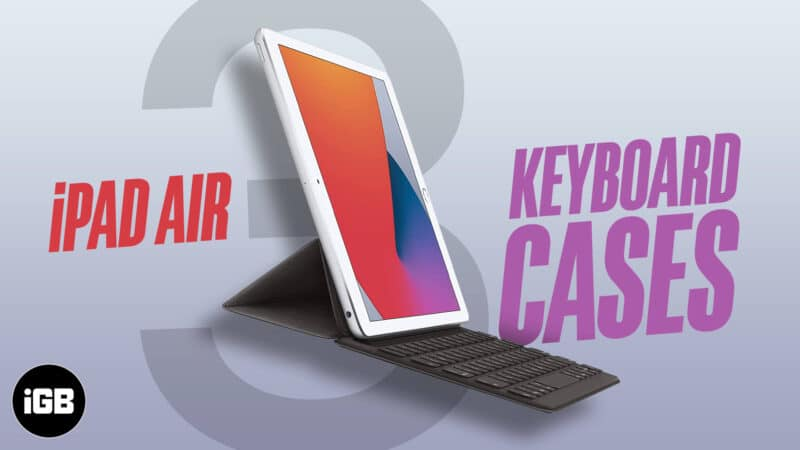 Best iPad Air 3 keyboard cases