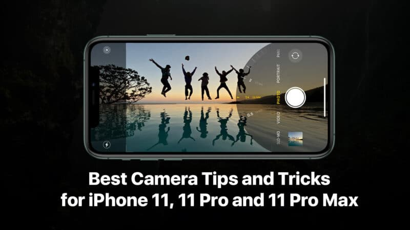 Best iPhone 11 Max, 11 Pro, and iPhone 11 Camera Tips and Tricks