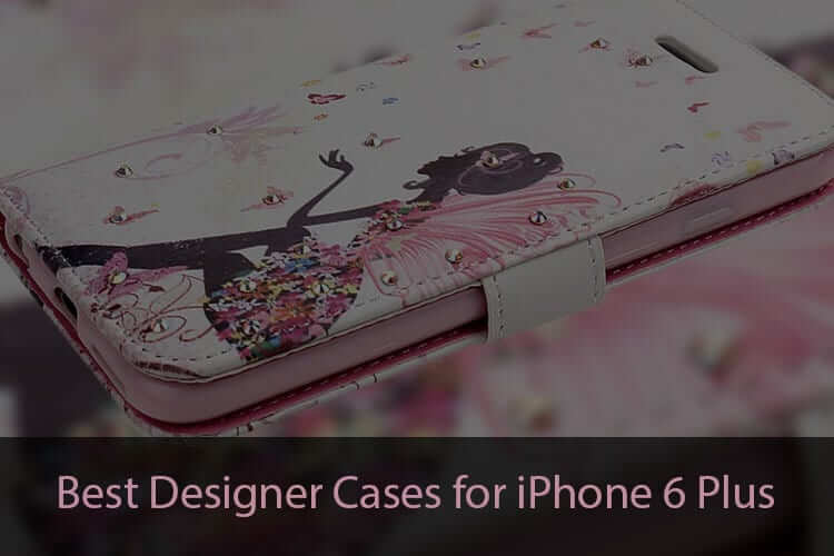 Best iPhone 6 Plus Designer Cases