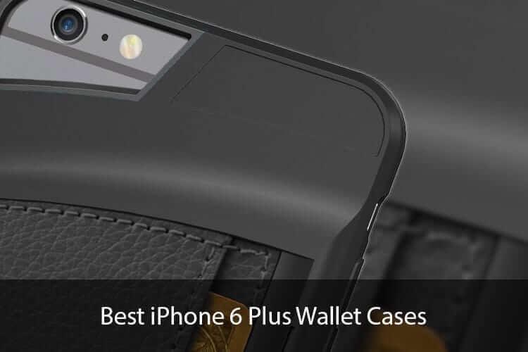 Best iPhone 6 Plus Wallet Cases