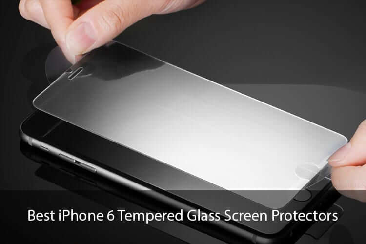 Best iPhone 6 Tempered Glass Screen Protectors