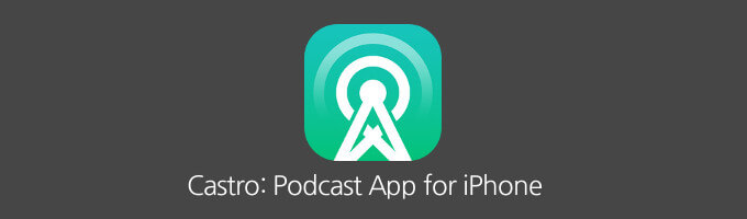 Castro iPhone Podcast App Review
