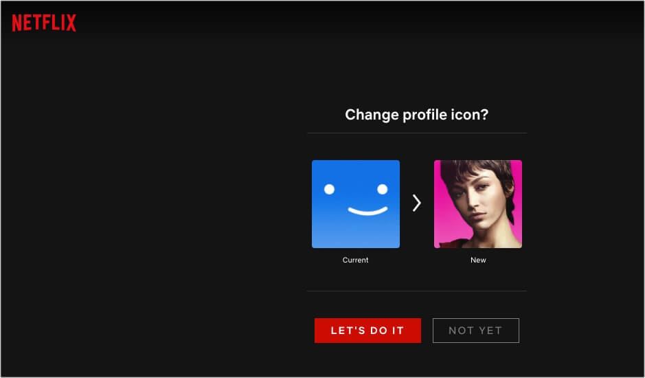Click Let's do it to change Netflix profile picture on Desktop