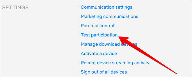 Click on Test participation in Netflix