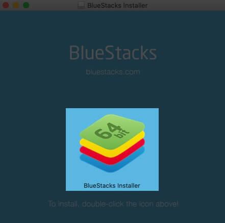 Double Click on Bluestacks Installer