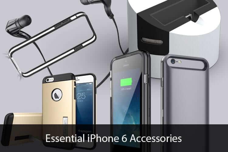 Essential iPhone 6 Accessories