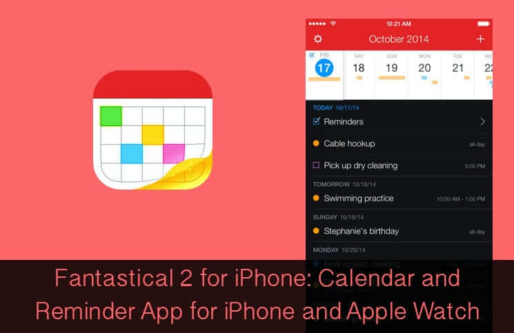Fantastical 2 for iPhone Calendar and Reminder App for iPhone and Apple Watch