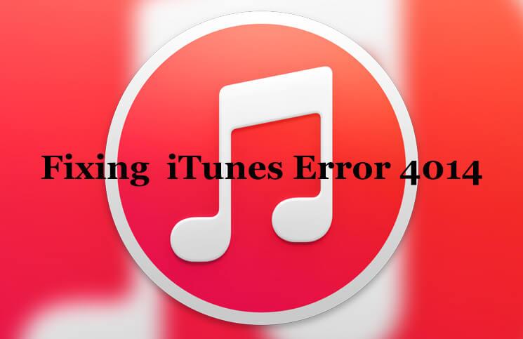 Fix iTunes Error 4014