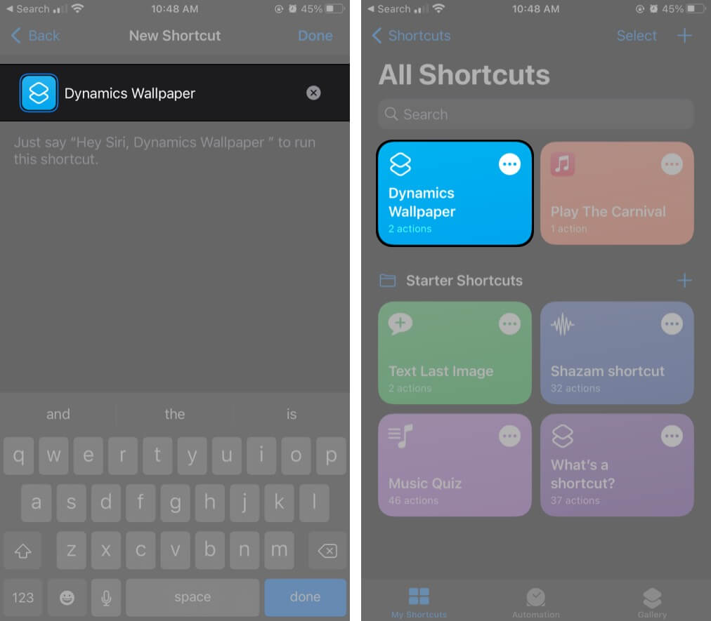 Give your Shortcut a name and it will be in Shortcuts on iPhone