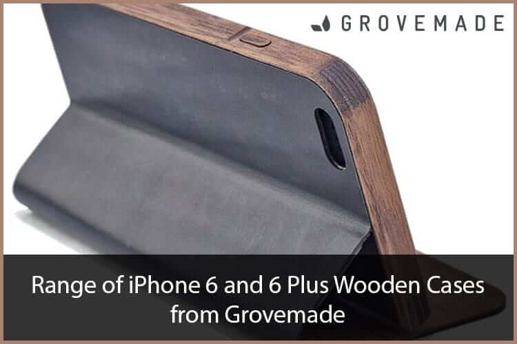 Grovemade iPhone 6 and 6 Plus Wooden Cases
