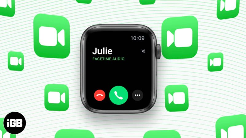 How to make a FaceTime call on Apple Watch