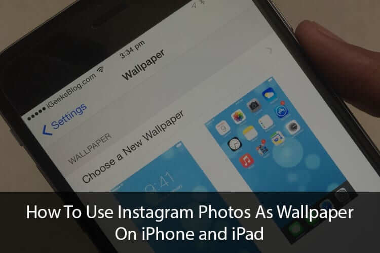 How To Use Instagram Photos As Wallpaper On iPhone or iPad
