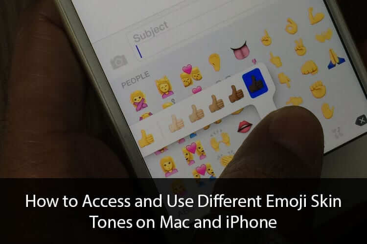 How to Access and Use Different Emoji Skin Tones on Mac and iPhone