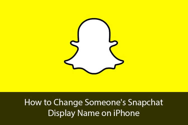 How to Change Someone's Snapchat Display Name on iPhone