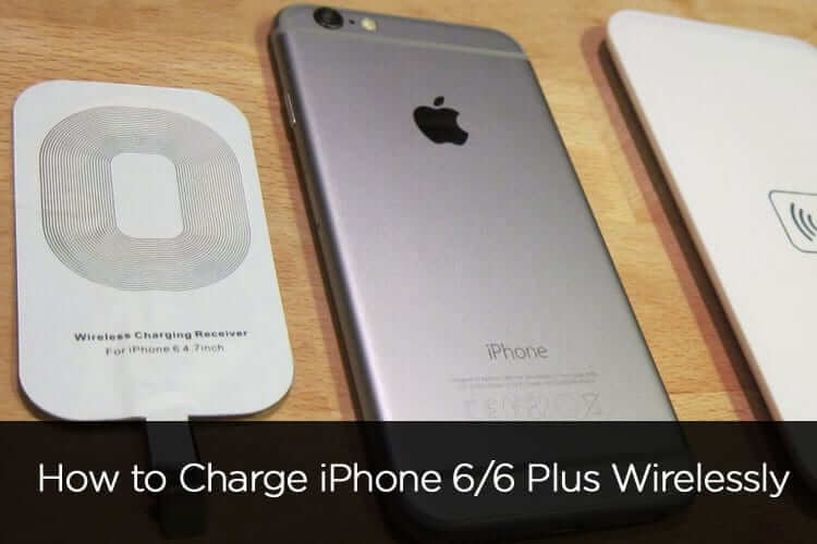 How to Charge iPhone 6-6 Plus Wirelessly