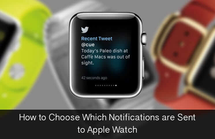 How to Choose Which Notifications are Sent to Apple Watch