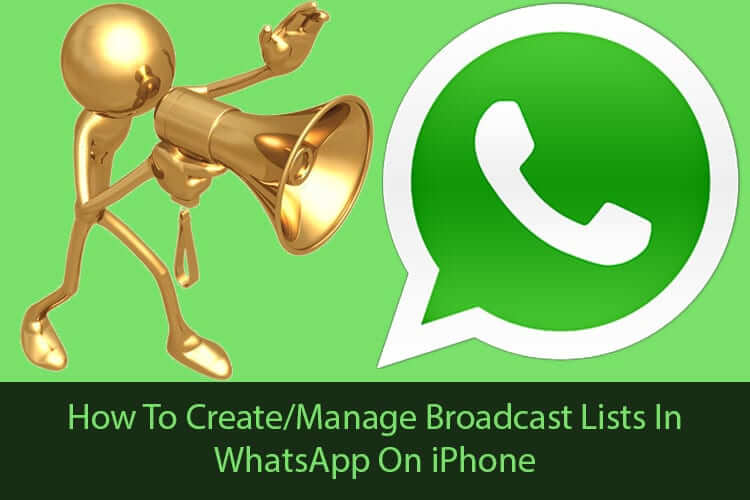 How to Create and Manage WhatsApp Broadcast List on iPhone