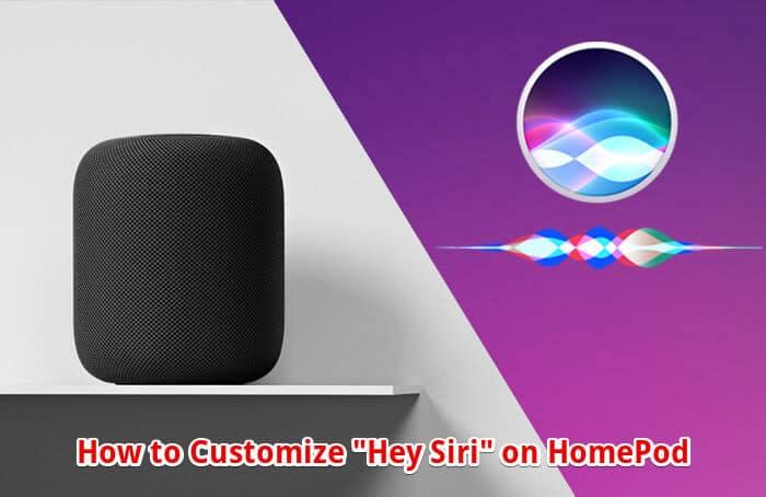 How to Customize Hey Siri on HomePod