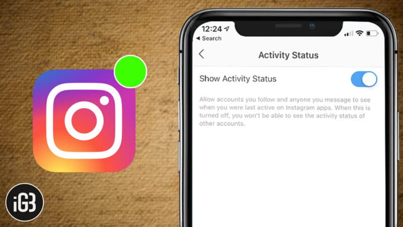 How to Disable Instagram Activity Status on iPhone and Android Phone