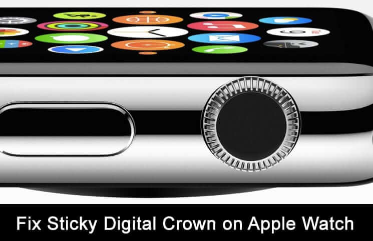 How to Fix Sticky Digital Crown on Apple Watch