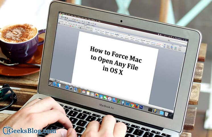 How to Force Open File on Mac