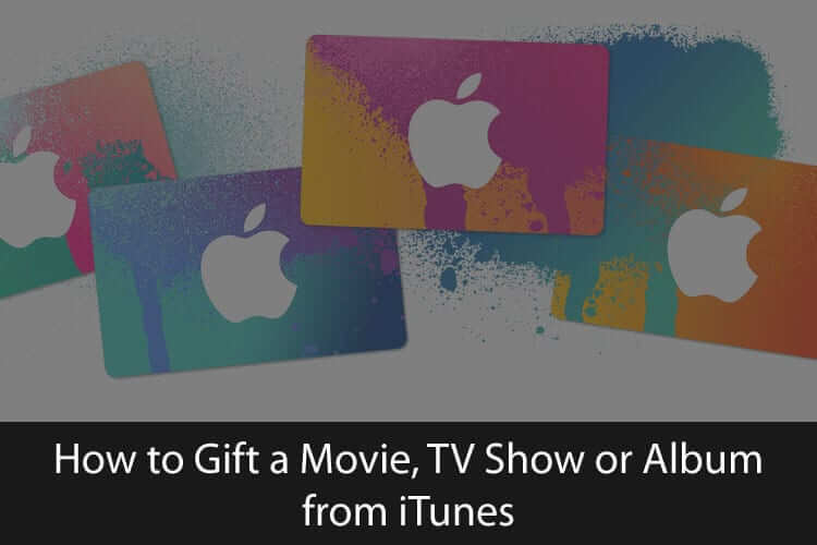 How to Gift a Movie, TV Show or Album from iTunes
