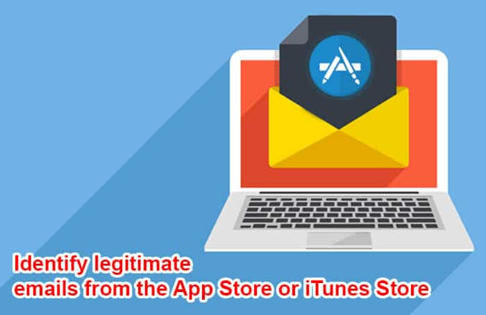 How to Identify legitimate emails from App Store or iTunes Store