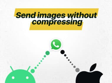 How to Send WhatsApp Images Without Compression on Android and iOS