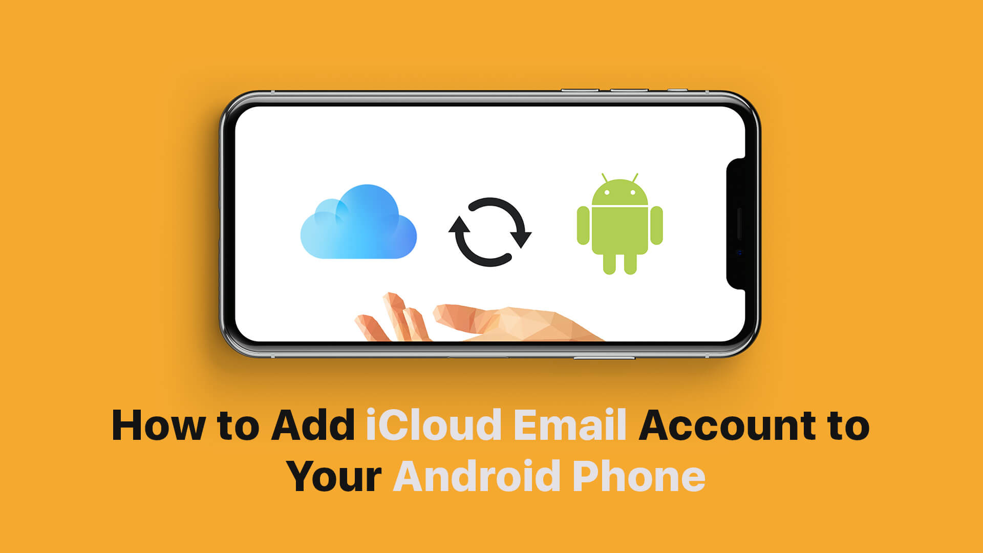 How to Setup iCloud Email Account on Android Phone