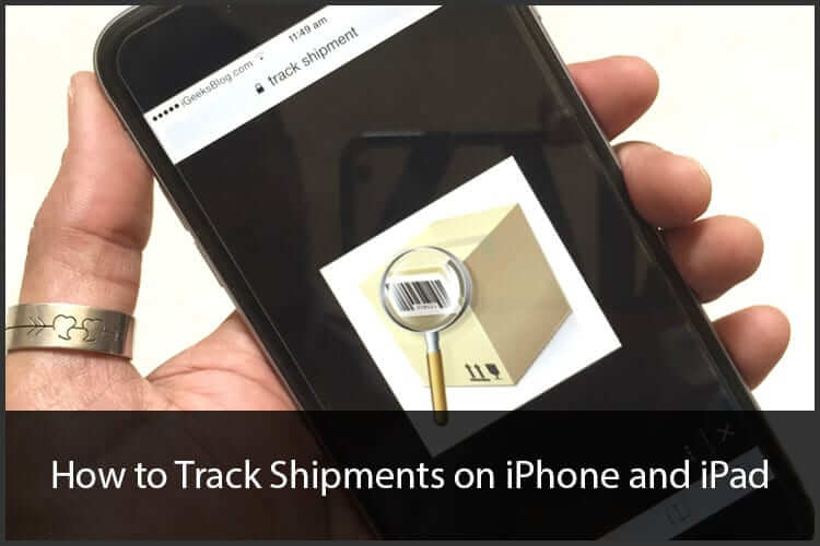How to Track Shipment on iPhone and iPad