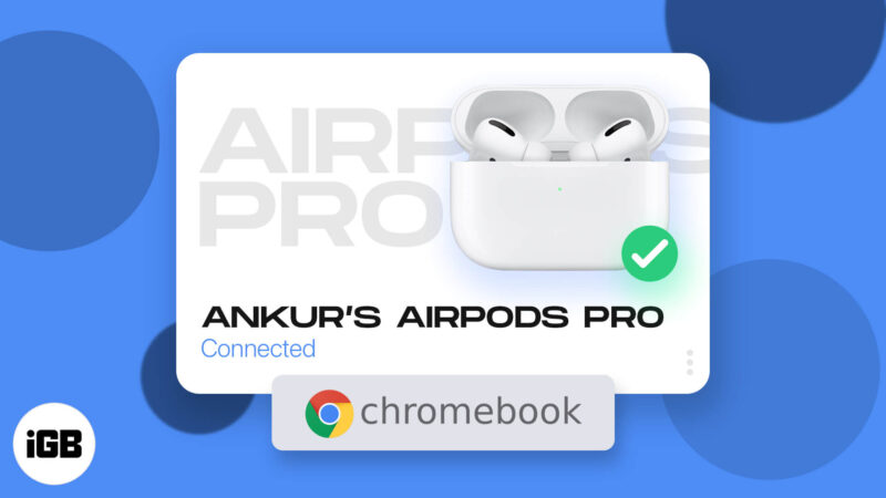 How to connect AirPods to Chromebook