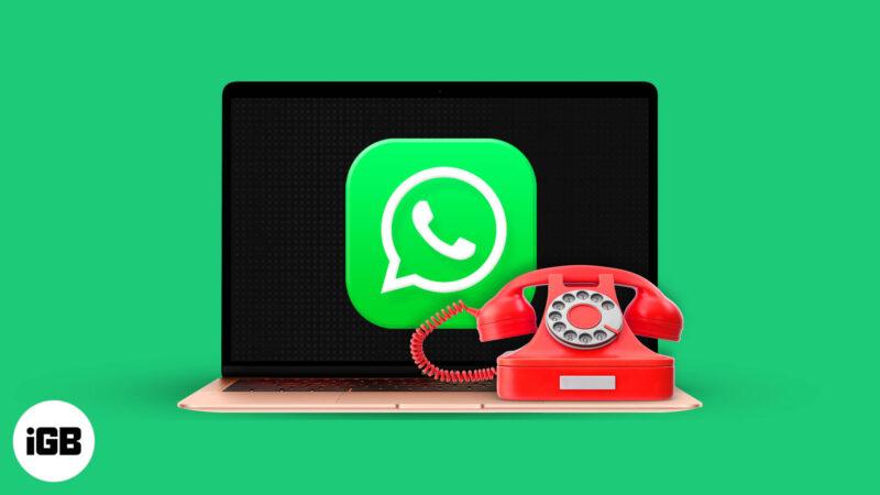 How to make WhatsApp video or audio calls on Mac