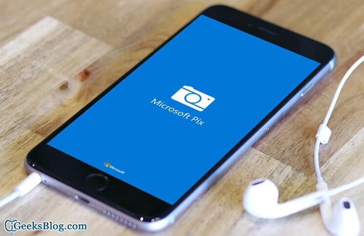 Microsoft Pix iPhone and iPad Camera App