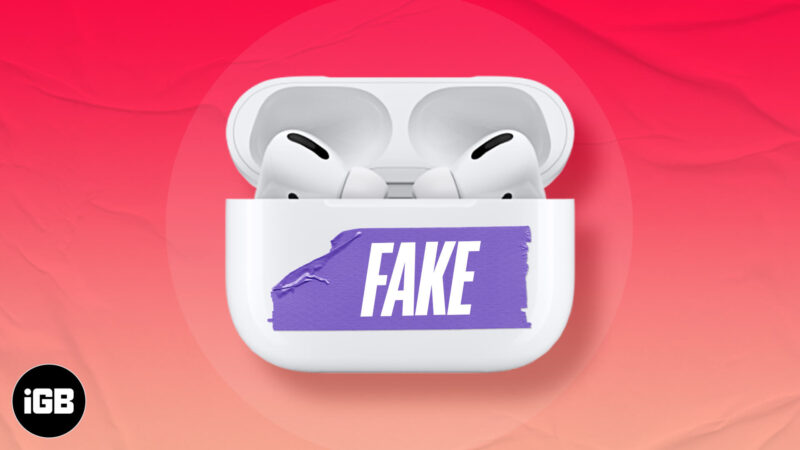 Real vs. fake AirPods how to spot the difference