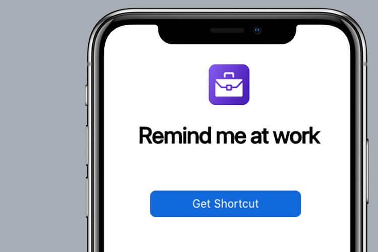 Remind Me At Work Siri Shortcut