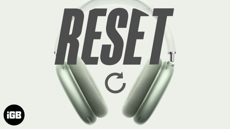 Reset AirPods Max to Factory Settings