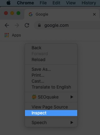 Right Click in Google Chrome and Click on Inspect on Mac