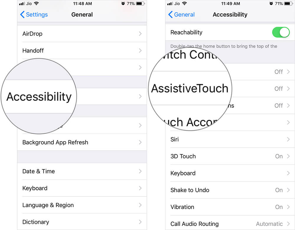 Tap on Accessibility then AssistiveTouch in iOS 12 or Earlier