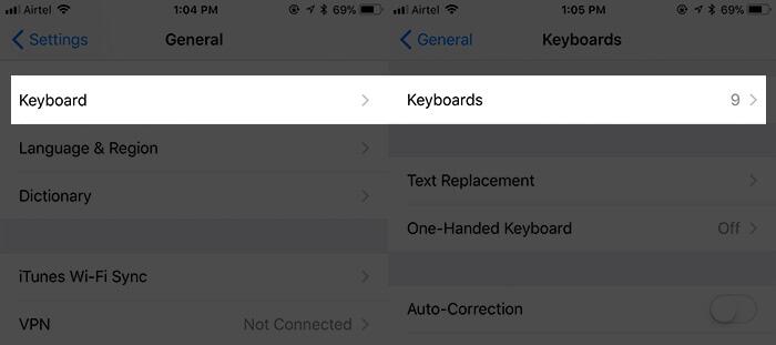Tap on Keyboard then Keyboards in iPhone Settings