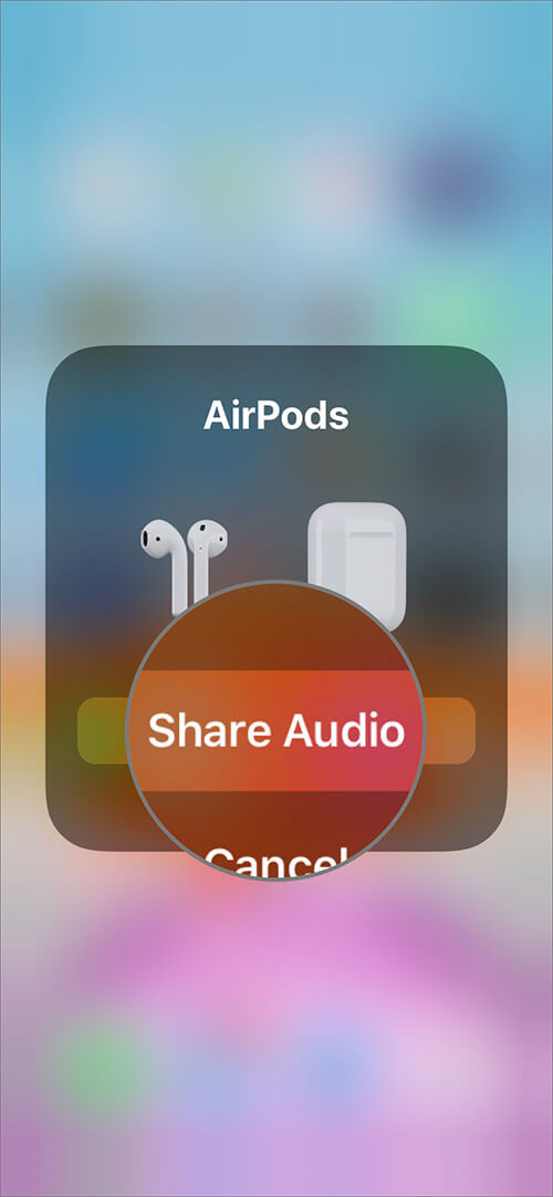 Tap on Share Audio to Connect Second AirPods with Your iPhone