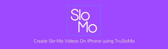 TruSloMo App for iPhone and iPad