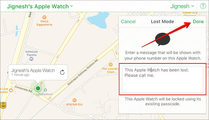 Write a short message and Click on Done to Put your Apple Watch in Lost Mode